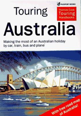 Touring Australia: The Practical Guide to Holidays by Car, Train and Plane 9780844247588