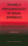 Toward a Phenomenology of Sexual Difference: Husserl, Merleau-Ponty, Beauvoir 9780847697854