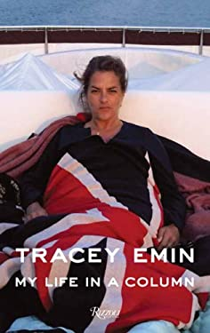 Tracey Emin: My Life in a Column 9780847858071