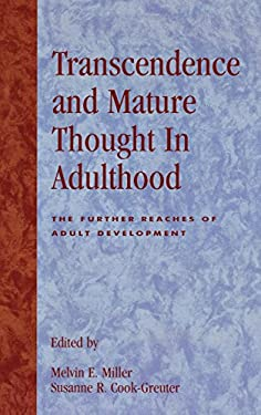 Transcendence and Mature Thought in Adulthood: The Further Reaches of Adult Development 9780847679188