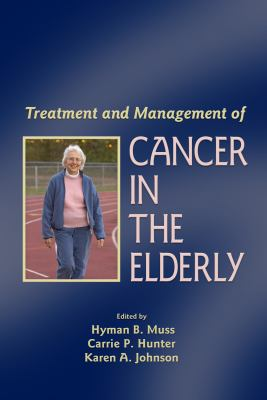 Treatment and Management of Cancer in the Elderly 9780849340352