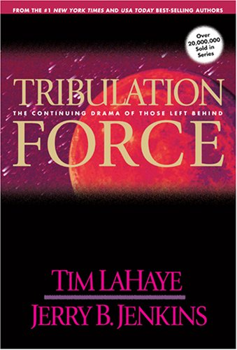Tribulation Force: The Continuing Drama of Those Left Behind 9780842329132
