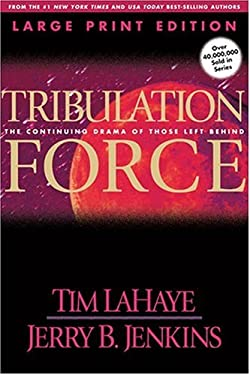 Tribulation Force (Large Print): The Continuing Drama of Those Left Behind 9780842365512