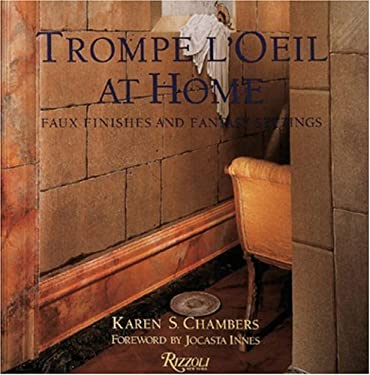 Trompe L'Oeil at Home: Faux Finishes and Fantasy Settings 9780847814206