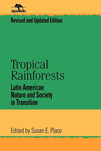 Tropical Rainforests: Latin American Nature and Society in Transition 9780842029087