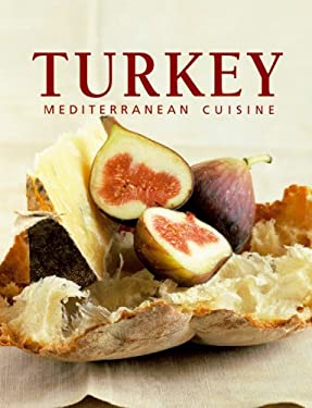 Turkey: Mediterranean Cuisine 9780841601598