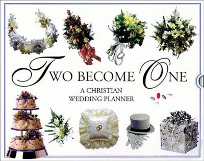 Two Become One: A Christian Wedding Planner 9780842336529