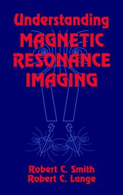 Understanding Magnetic Resonance Imaging 9780849326585