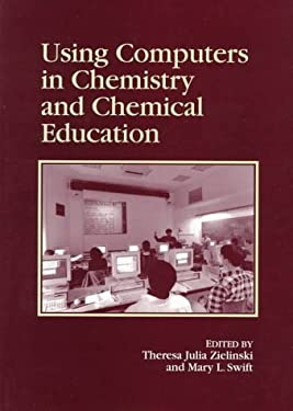Using Computers in Chemistry and Chemical Education 9780841234659