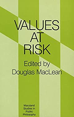 Values at Risk (Maryland Studies in Public Philosophy) 9780847674152