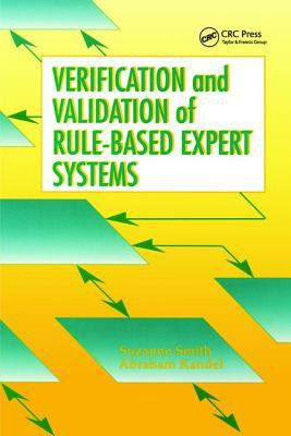 Verification and Validation of Rule-Based Expert Systems 9780849389023
