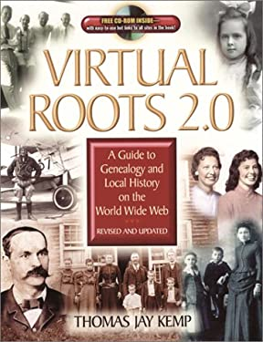 Virtual Roots 2.0: A Guide to Genealogy and Local History on the World Wide Web [With CDROM] 9780842029230