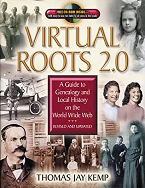 Virtual Roots 2.0: A Guide to Genealogy and Local History on the World Wide Web 9780842029223