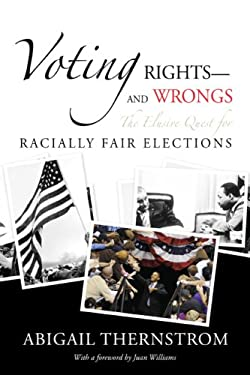 Voting Rights--And Wrongs: The Elusive Quest for Racially Fair Elections 9780844742694