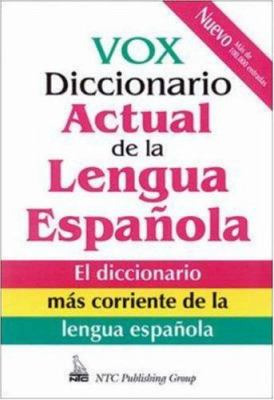Vox Diccionario Actual de La Lengua Espanola = Vox Dictionary of the Current Spanish Language