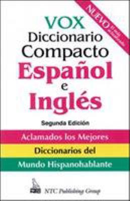 Vox Diccionario Compacto Espanol E Ingles = Vox Compact Spanish-English Dictionary