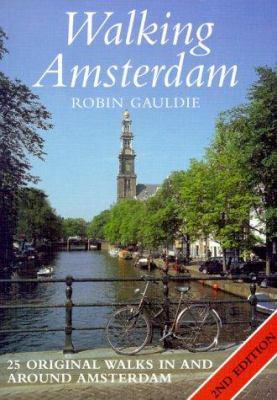 Walking Amsterdam: Twenty-Five Original Walks in and Around Amsterdam 9780844222448