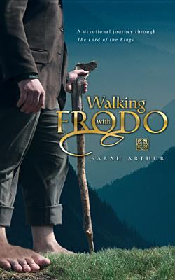 Walking with Frodo: A Devotional Journey Through the Lord of the Rings 9780842385541