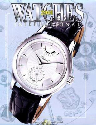 Watches International 2001: The Original Annual of the World's Finest Watches 9780847823895