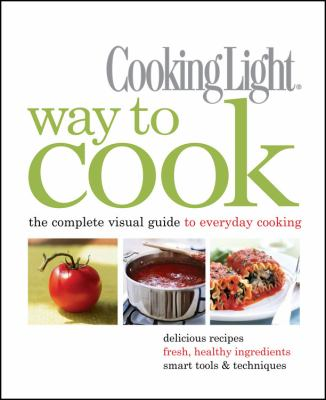 Way to Cook: The Complete Visual Guide to Everyday Cooking 9780848732929