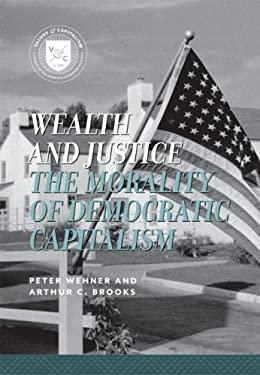 Wealth & Justice: The Morality of Democratic Capitalism 9780844743776