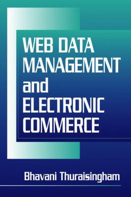 Web Data Management and Electronic Commerce 9780849322044