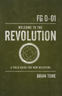 Welcome to the Revolution: A Field Guide for New Believers 9780849920059