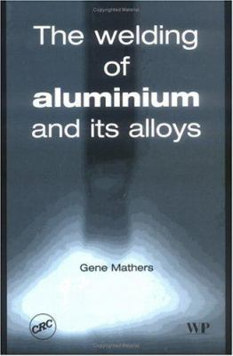Welding of Aluminium and Its Alloys 9780849315510