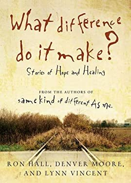 What Difference Do It Make?: Stories of Hope and Healing 9780849920196