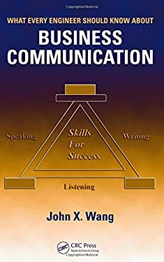 What Every Engineer Should Know about Business Communication 9780849383960