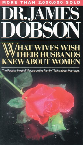 What Wives Wish Their Husbands Knew about Women 9780842378963