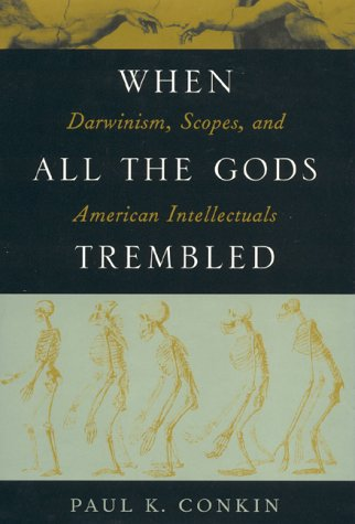 When All the Gods Trembled: Darwinism, Scopes, and American Intellectuals 9780847690633