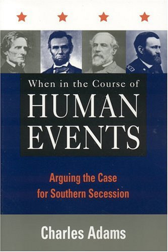 When in the Course of Human Events: Arguing the Case for Southern Secession 9780847697236