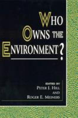 Who Owns the Environment? 9780847690824