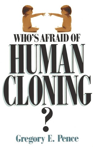 Who's Afraid of Human Cloning? 9780847687824