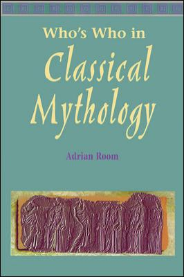 Who's Who in Classical Mythology 9780844254692