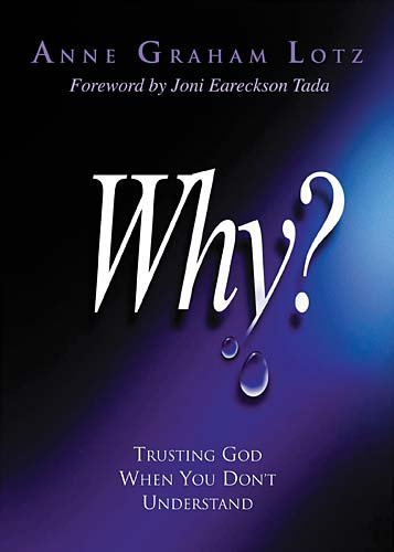 Why?: Trusting God When You Don't Understand 9780849908453