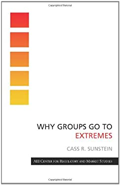 Why Groups Go to Extremes 9780844742670