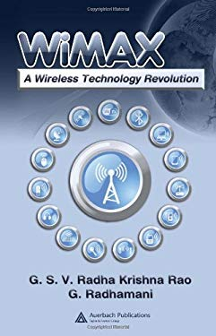 WiMAX: A Wireless Technology Revolution 9780849370595
