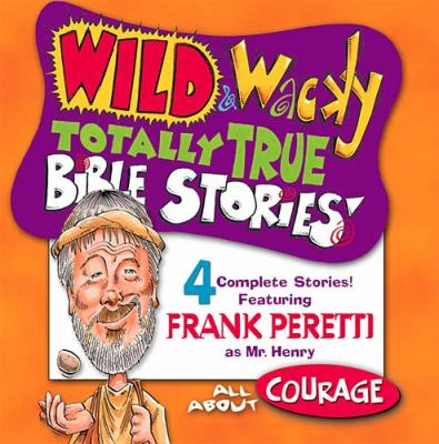 Wild & Wacky Totally True Bible Stories - All about Courage CD 9780849977428