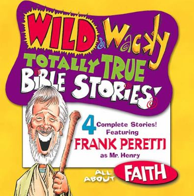 Wild & Wacky Totally True Bible Stories - All about Faith CD 9780849977398