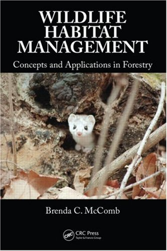 Wildlife Habitat Management: Concepts and Applications in Forestry 9780849374890
