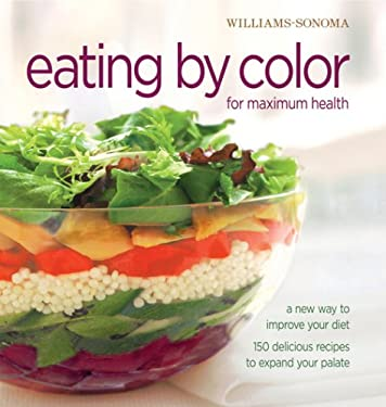 Williams-Sonoma Eating by Color: For Maximum Health 9780848731908
