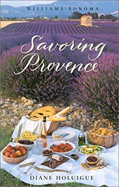 Williams-Sonoma Savoring Provence: Recipes and Reflections on Provencal Cooking 9780848725822