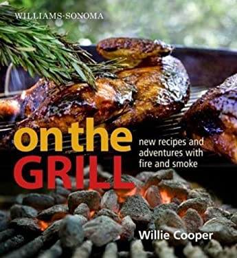 Williams-Sonoma on the Grill: Adventures in Fire and Smoke 9780848732691