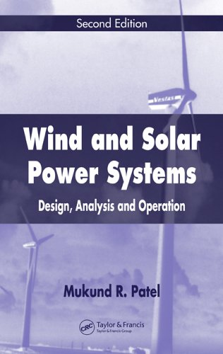 Wind and Solar Power Systems: Design, Analysis, and Operation 9780849315701