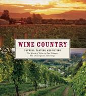 Wine Country Boxed Set: Touring, Tasting, and Buying: The World of Wine in Two Volumes 3720674