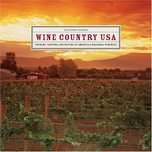 Wine Country USA: Touring, Tasting, and Buying at America's Regional Wineries 9780847826704