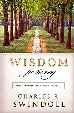 Wisdom for the Way: Wise Words for Busy People 9780849995187