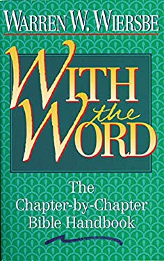 With the Word: The Chapter-By-Chapter Bible Handbook 9780840792136